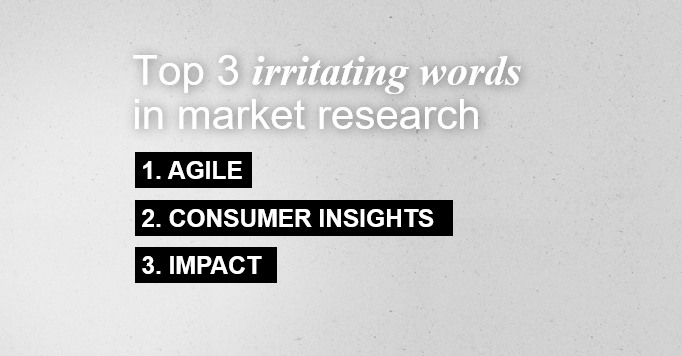 Top 3 irritating words in market research