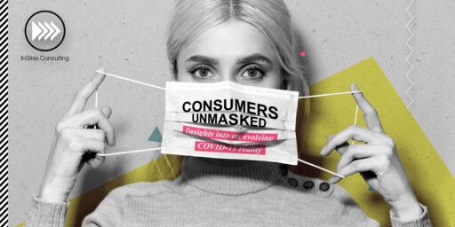 Consumers Unmasked - Insights into an evolving COVID-19 reality