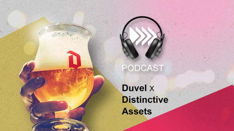 Podcast - Duvel x Distinctive Assets by InSites Consulting