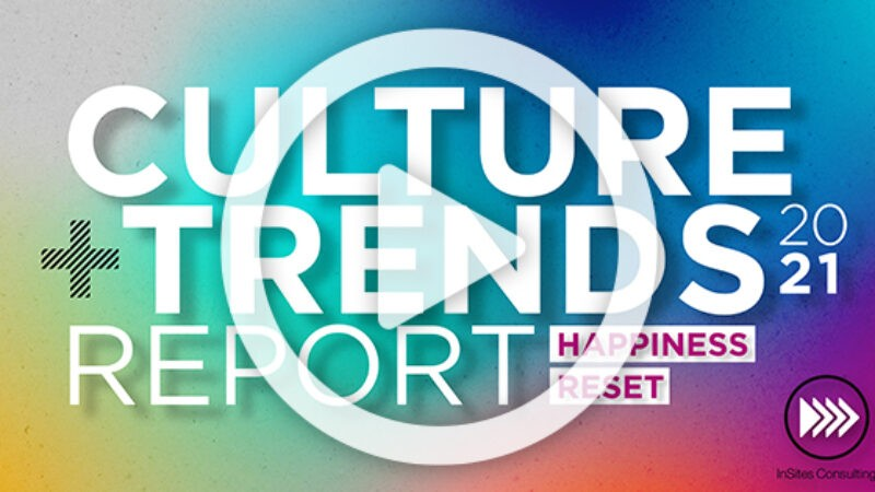 2021 Culture + Trends report: Happiness Reset
