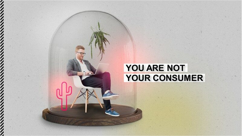 You are not your consumer