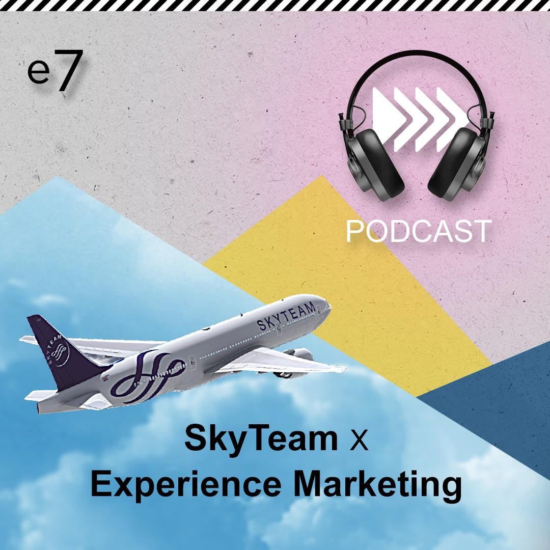 SkyTeam x Experience Marketing - podcast