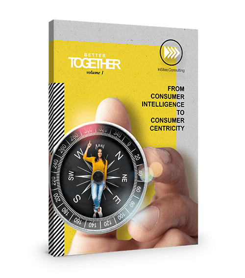 Better Together Vol. 1 - From consumer intelligence to consumer centricity
