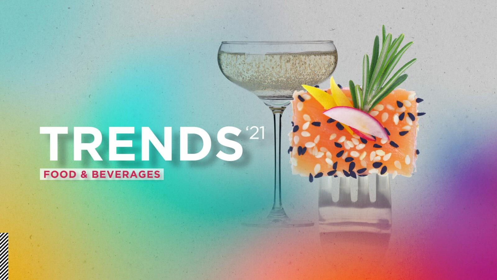 Trends 2021 - Food & Beverages